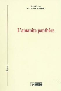 L'amanite panthère - Jean-ClaudeLalanne-Cassou