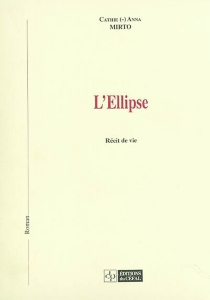 L'ellipse : récit de vie - Cathie-AnnaMirto