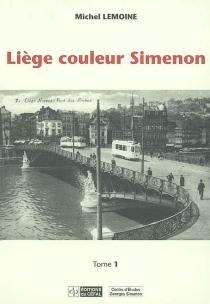 Liège couleur Simenon - MichelLemoine