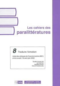 Traduire l'émotion : actes des colloques de Cracovie (octobre 2001) et de Louvain, Anvers (juin 2002) -