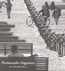 Promenades liégeoises avec Bernard Gheur -