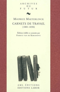 Carnets de travail, 1881-1890 - MauriceMaeterlinck