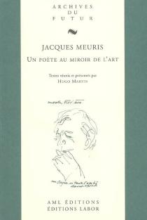 Jacques Meuris : un poète au miroir de l'art -