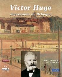 Impressions de Belgique - VictorHugo