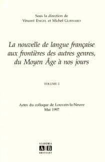 La nouvelle de langue française aux frontières des autres genres, du Moyen Age à nos jours -