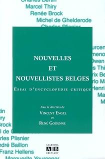 Nouvelles et nouvellistes belges : essai d'encyclopédie critique -