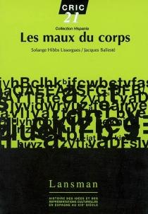 Les maux du corps : histoire culturelle et littéraire en Espagne au XIXe siècle -