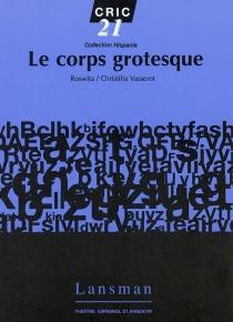 Le corps grotesque : théâtre espagnol et argentin -