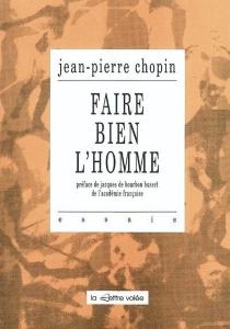 Faire bien l'homme - Jean-PierreChopin
