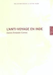 L'anti-voyage en Inde - GastonFernandez Carrera