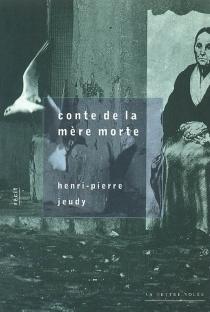 Conte de la mère morte - Henri-PierreJeudy