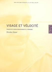 Visage et vélocité : transferts cinématographiques et littéraires - NicolasGoyer