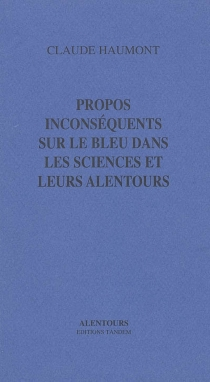 Propos inconséquents sur le bleu dans les sciences et leurs alentours - ClaudeHaumont