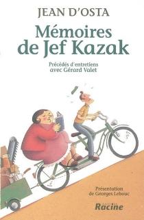 Mémoires de Jef Kazak| Précédé de Entretiens avec Gérard Valet - JeanD'Osta