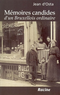 Mémoires candides d'un Bruxellois ordinaire - Jean d'Osta
