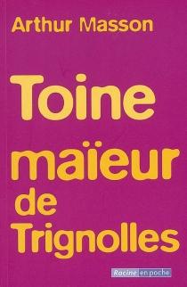 Toine maïeur de Trignolles - ArthurMasson