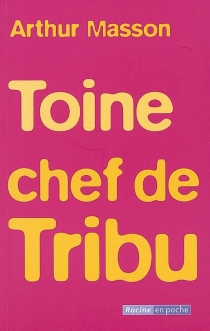 Toine chef de tribu - Arthur Masson