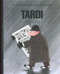 Tardi, auteur de bande dessinée : entretiens avec Numa Sadoul - NumaSadoul