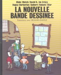 La nouvelle bande dessinée : Blain, Blutch, David B. de Crécy, Dupuy-Berbérian, Guibert, Rabaté, Sfar - HuguesDayez