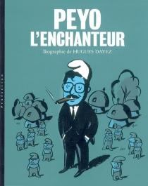 Peyo l'enchanteur - HuguesDayez