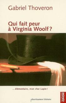 Qui fait peur à Virginia Woolf ? : élémentaire, mon cher Lupin ! - GabrielThoveron