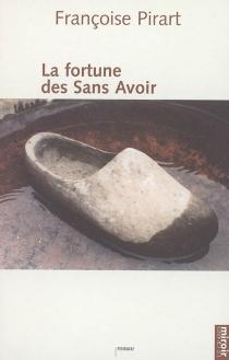 La fortune des Sans Avoir - FrançoisePirart