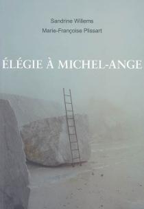 Elégie à Michel-Ange - SandrineWillems