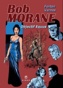 Objectif equus : Bob Morane - GéraldForton