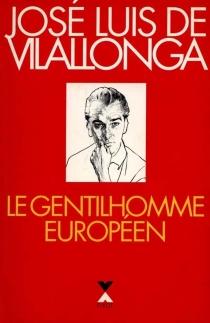 Le Gentilhomme européen - José Luis deVilallonga