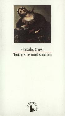 Trois cas de mort soudaine - FrankGonzales-Crussi