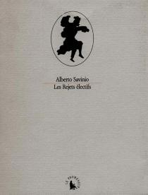 Les rejets électifs - AlbertoSavinio