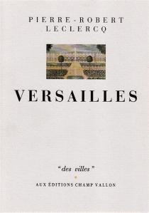 Versailles - Pierre-RobertLeclercq