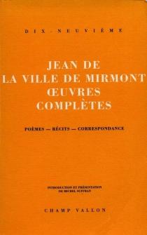 Oeuvres complètes : poèmes, récits, correspondance - Jean deLa Ville de Mirmont