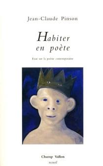 Habiter en poète : essai sur la poésie contemporaine - Jean-ClaudePinson