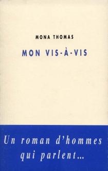 Mon vis-à-vis - MonaThomas