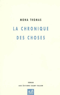 La chronique des choses - Mona Thomas