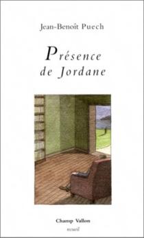 Présence de Jordane - Jean-BenoîtPuech