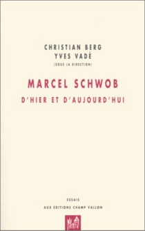 Marcel Schwob, d'hier et d'aujourd'hui -