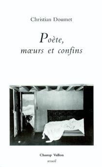 Poète, moeurs et confins - ChristianDoumet
