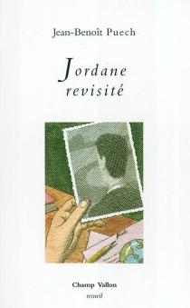 Jordane revisité : récit - Jean-BenoîtPuech
