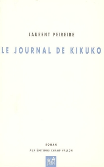 Le journal de Kikuko - Laurent Peireire