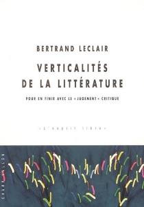 Verticalités de la littérature : pour en finir avec le jugement critique - BertrandLeclair