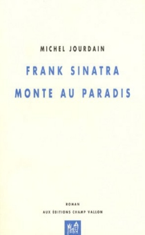 Frank Sinatra monte au paradis - MichelJourdain