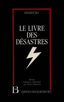 Le livre des désastres - Ingomar vonKieseritzky