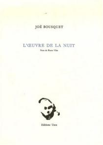 L'oeuvre de la nuit - JoëBousquet