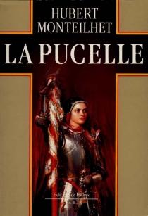 La Pucelle - HubertMonteilhet