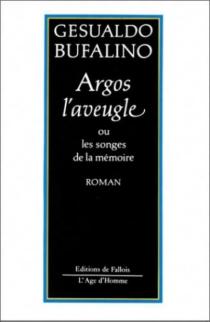 Argos l'aveugle ou Les songes de la mémoire - GesualdoBufalino
