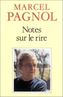 Notes sur le rire| Critique des critiques - MarcelPagnol