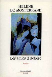Les Amies d'Héloïse - Hélène deMonferrand