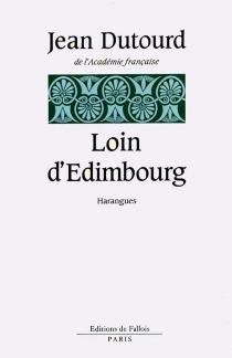 Loin d'Edimbourg - JeanDutourd